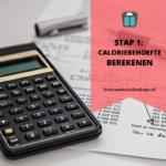Stap 1: caloriebehoefte berekenen