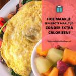 Hoe maak je een grote maaltijd zonder extra calorieën?